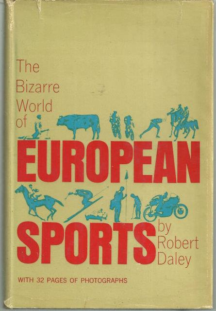 BIZARRE WORLD OF EUROPEAN SPORTS, Daley, Robert