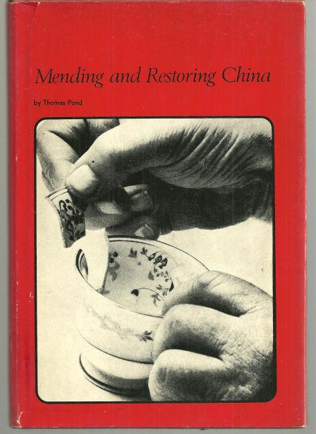 MENDING AND RESTORING CHINA, Pond, Thomas
