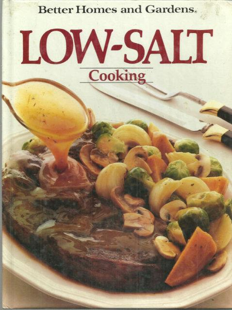 BETTER HOMES AND GARDENS - Low Salt Cooking