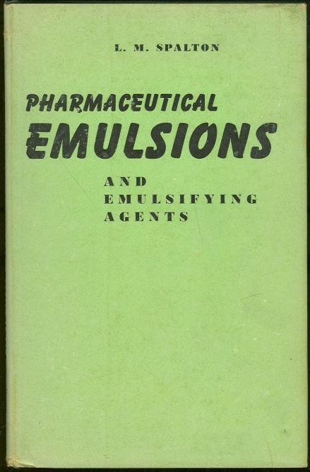 PHARMACEUTICAL EMULSIONS AND EMULSIFYING AGENTS, Spalton, L. M.