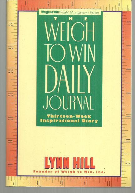 WEIGH TO WIN DAILY JOURNAL Thirteen Week Inspirational Diary, Hill, Lynn