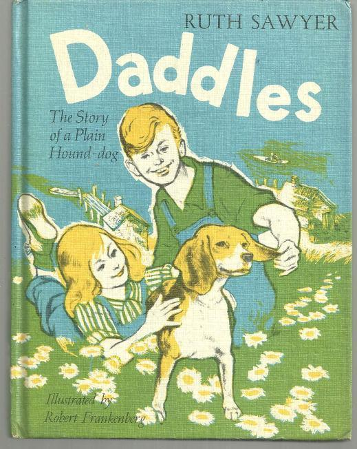 DADDLES The Story of a Plain Hound-Dog, Sawyer, Ruth