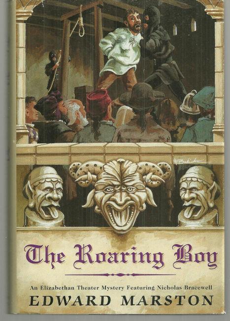 ROARING BOY An Elizabethan Theater Mystery Featuring Nicholas Bracewell, Marston, Edward