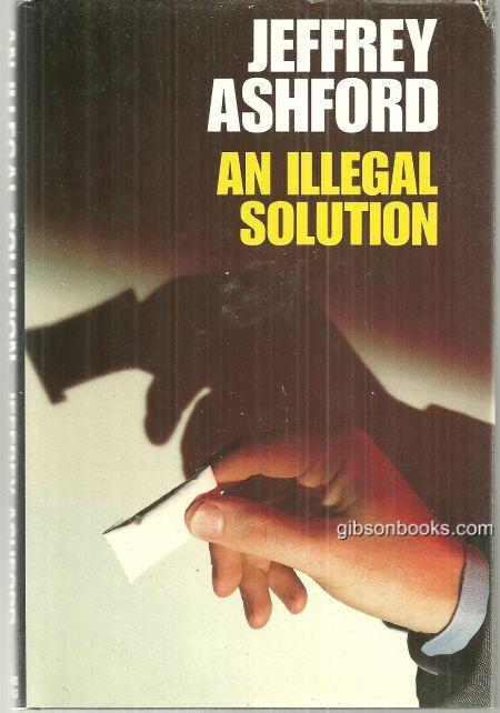 ILLEGAL SOLUTION, Ashford, Jeffrey