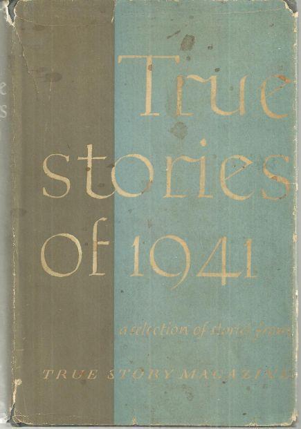 TRUE STORIES OF 1941, Ballou, Robert editor