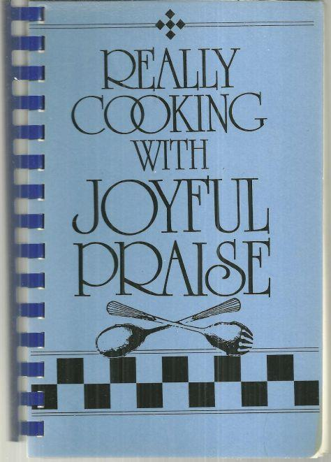 REALLY COOKING WITH JOYFUL PRAISE, Joyful Praise
