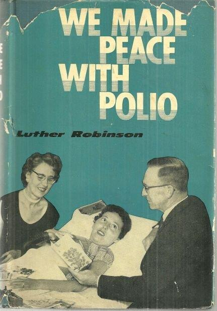 WE MADE PEACE WITH POLIO, Robinson, Luther