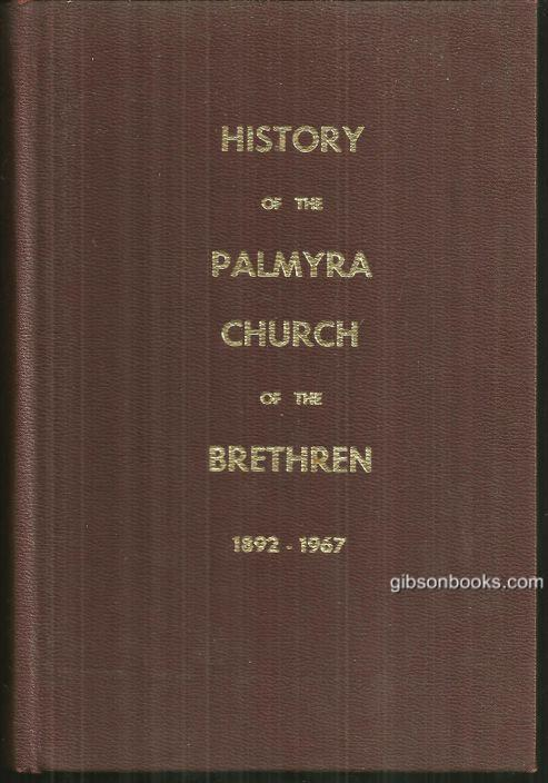 HISTORY OF THE PALMYRA CHURCH OF THE BRETHREN, 1892-1967, Carper, Frank