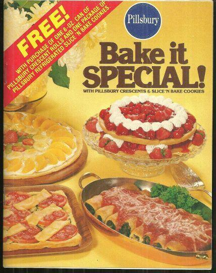 BAKE IT SPECIAL With Pillsbury Crescents and Slice N Bake Cookies, Pillsbury