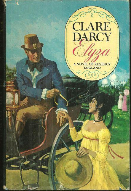 ELYZA A Novel of Regency England, Darcy, Clare