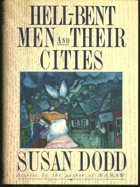 HELL-BENT MEN AND THEIR CITIES Stories, Dodd, Susan