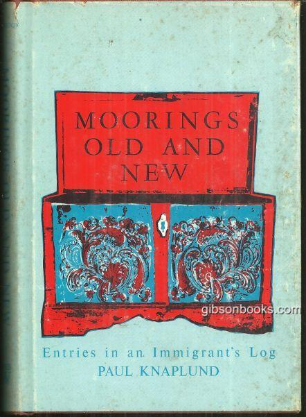 Image for MOORINGS OLD AND NEW Entries in an Immigrant's Log