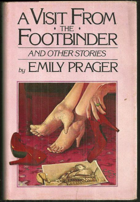VISIT FROM THE FOOTBINDER AND OTHER STORIES, Prager, Emily