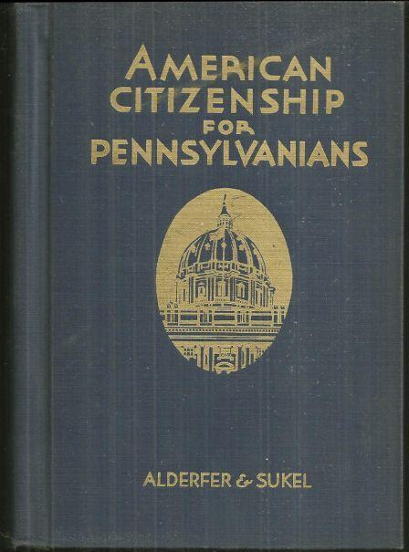 AMERICAN CITIZENSHIP FOR PENNSYLVANIANS, Alderfer, H. F.