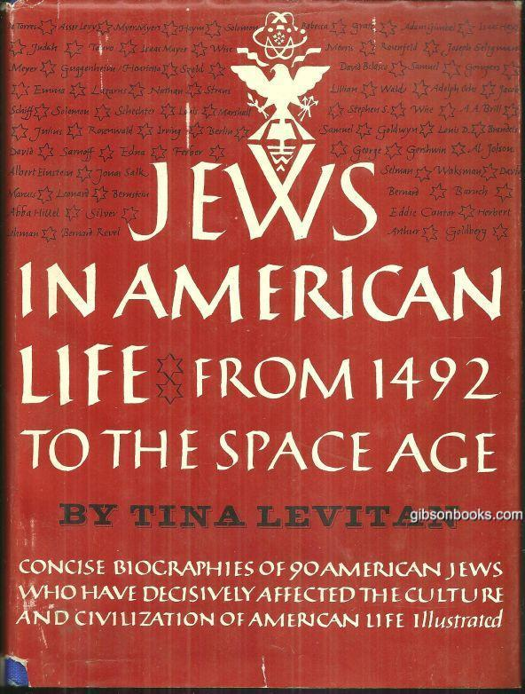 JEWS IN AMERICAN LIFE FROM 1492 TO THE SPACE AGE, Levitan, Tina