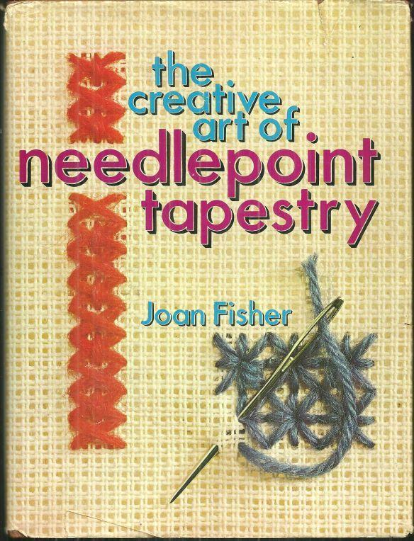 CREATIVE ART OF NEEDLEPOINT TAPESTRY, Fisher, Joan