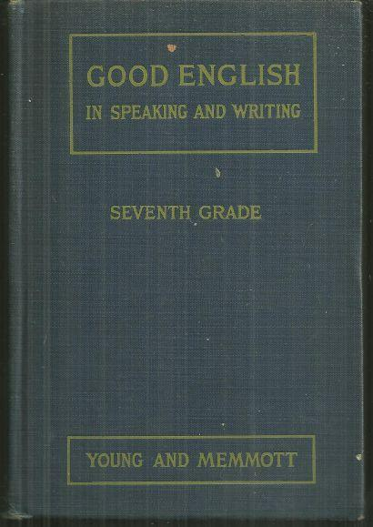 GOOD ENGLISH IN SPEAKING AND WRITING Seventh Grade, Young, Nell
