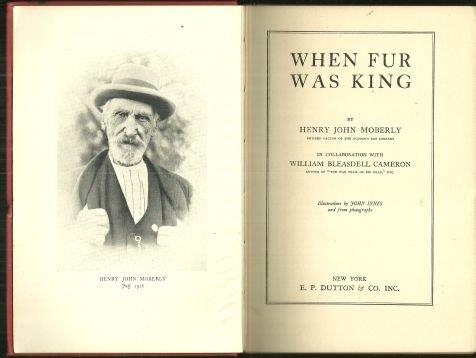 WHEN FUR WAS KING, Moberly, Henry John
