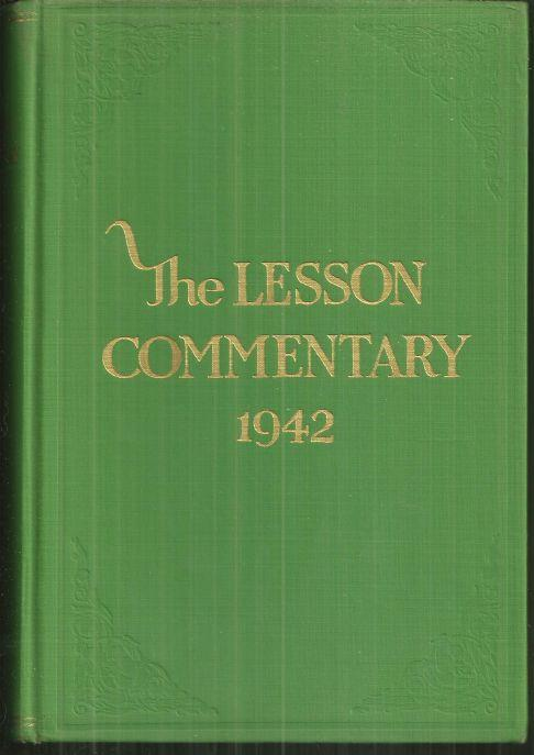 LESSON COMMENTARY FOR SUNDAY SCHOOLS 1942, Wiles, Charles editor