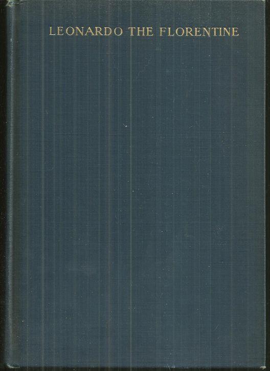 LEONARDO THE FLORENTINE A Study in Personality, Taylor, Rachel Annand