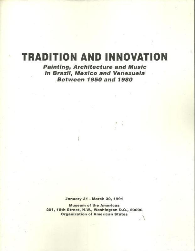 TRADITION AND INNOVATION Painting, Architecture and Music in Brazil, Mexico and Venezuela between 1950 and 1980, Angel, Felix editor
