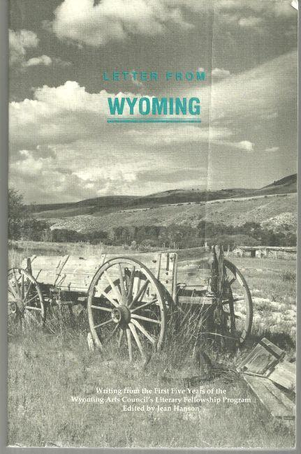 LETTER FROM WYOMING Writing from the First Five Years of the Wyoming Arts Council's Literary Fellowship Program, Hanson, Jean editor