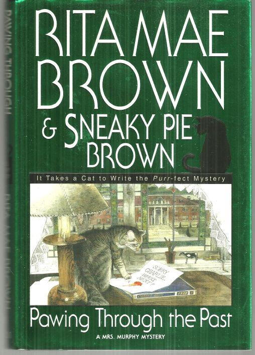 PAWING THROUGH THE PAST, Brown, Rita Mae and Sneaky Pie Brown