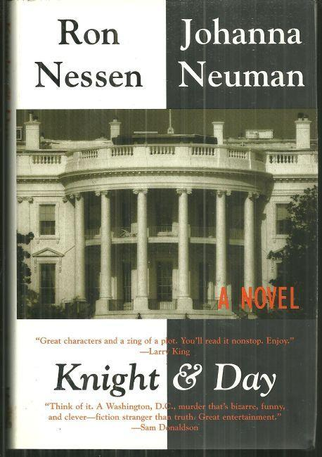 KNIGHT AND DAY, Nessen, Ron and Johanna Neuman