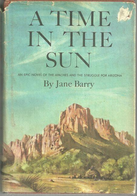 Image for TIME IN THE SUN An Epic Novel of the Apaches and the Struggle for Arizona