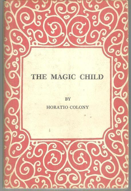 MAGIC CHILD, Colony, Horatio