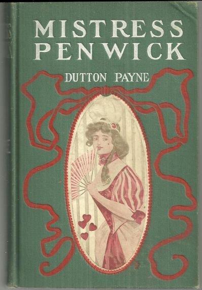 MISTRESS PENWICK, Payne, Dutton