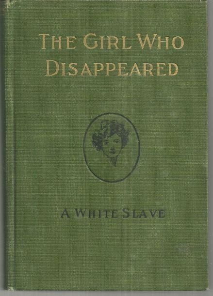 Image for GIRL WHO DISAPPEARED A White Slave
