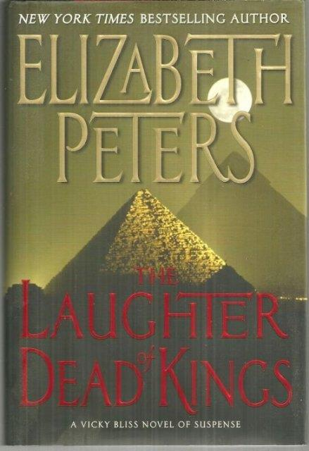 LAUGHTER OF DEAD KINGS A Vicky Bliss Novel of Suspense, Peters, Elizabeth