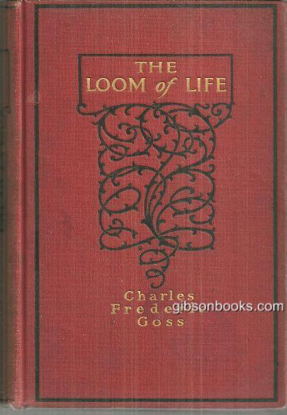 LOOM OF LIFE, Goss, Charles Frederic