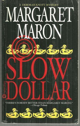 SLOW DOLLAR A Deborah Knott Mystery, Maron, Margaret
