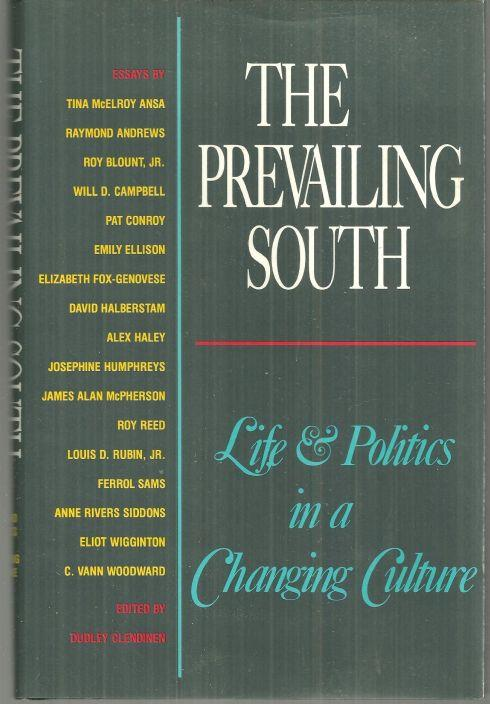 PREVAILING SOUTH Life and Politics in a Changing Culture, Clendinen, Dudley editor