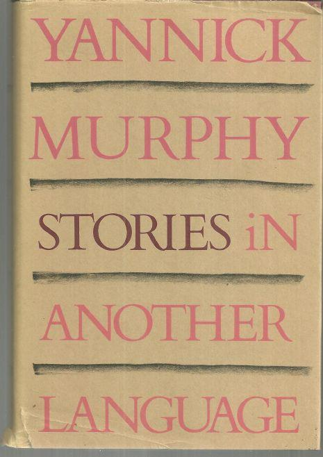 STORIES IN ANOTHER LANGUAGE, Murphy, Yannick