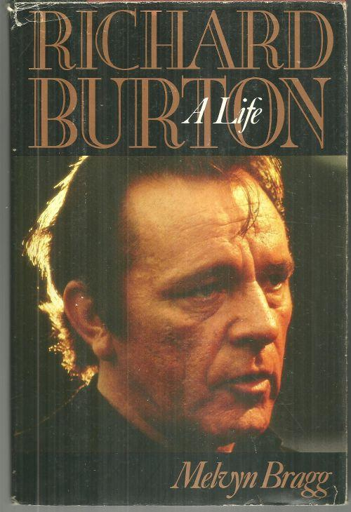 RICHARD BURTON A Life, Bragg, Melvyn