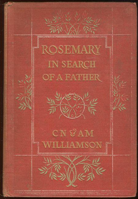 ROSEMARY IN SEARCH OF A FATHER, Williamson, C. N. and A. M.