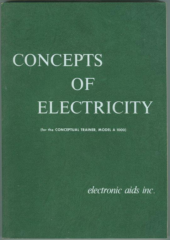 CONCEPTS OF ELECTRICITY  (For the Conceptual Trainer, Model a 1000), McKee, Elmer