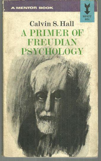 PRIMER OF FREUDIAN PSYCHOLOGY, Hall, Calvin