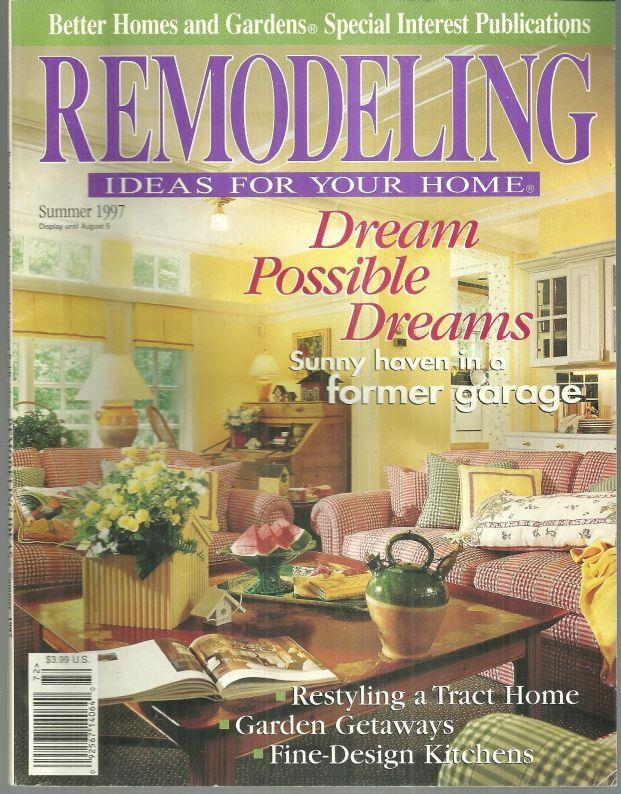 REMODELING IDEAS FOR YOUR HOME SUMMER 1997, Better Homes and Gardens