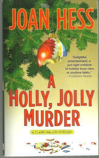 HOLLY, JOLLY MURDER A Claire Malloy Mystery, Hess, Joan