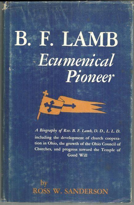 B.F. LAMB Ecumenical Pioneer, Sanderson, Ross