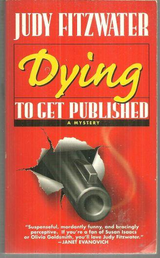 Image for DYING TO GET PUBLISHED A Mystery