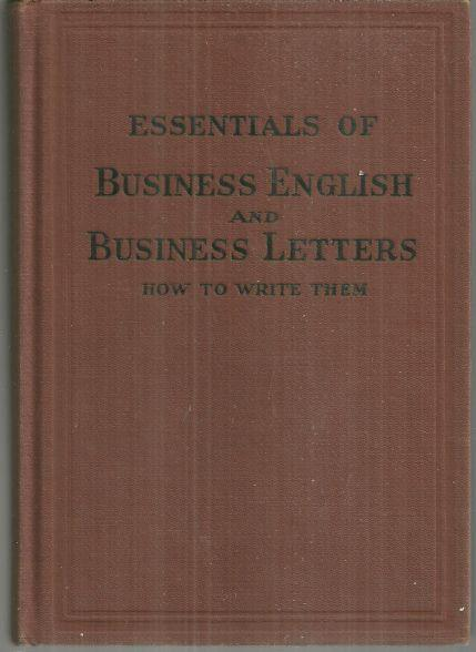 ESSENTIALS OF BUSINESS ENGLISH AND BUSINESS LETTERS How to Write Them, Campbell, Benjamin
