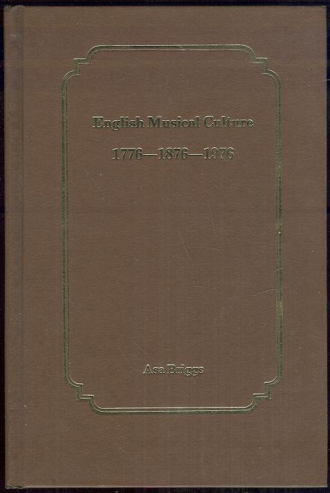 ENGLISH MUSICAL CULTURE 1776-1876-1976, Briggs, Asa