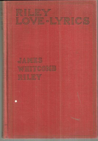 RILEY LOVE LYRICS, Riley, James Whitcomb