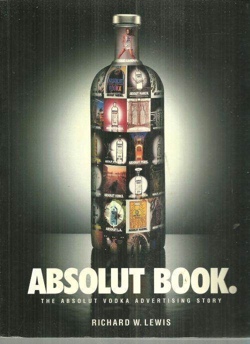 Image for ABSOLUT BOOK The Absolut Vodka Advertising Story