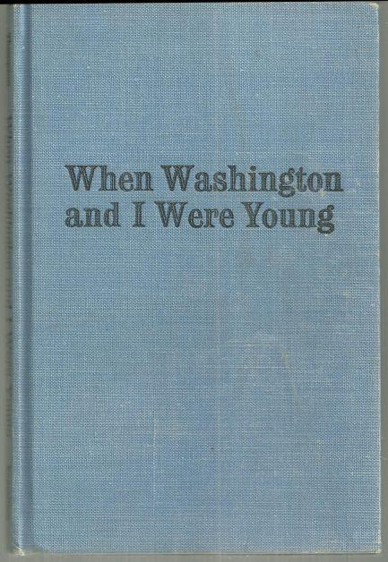 WHEN WASHINGTON AND I WERE YOUNG, Thompson, Isabel Atkinson